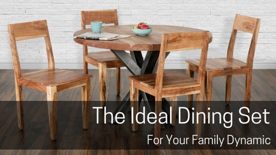 Blog: The Perfect Dining Set For Your Family Dynamic